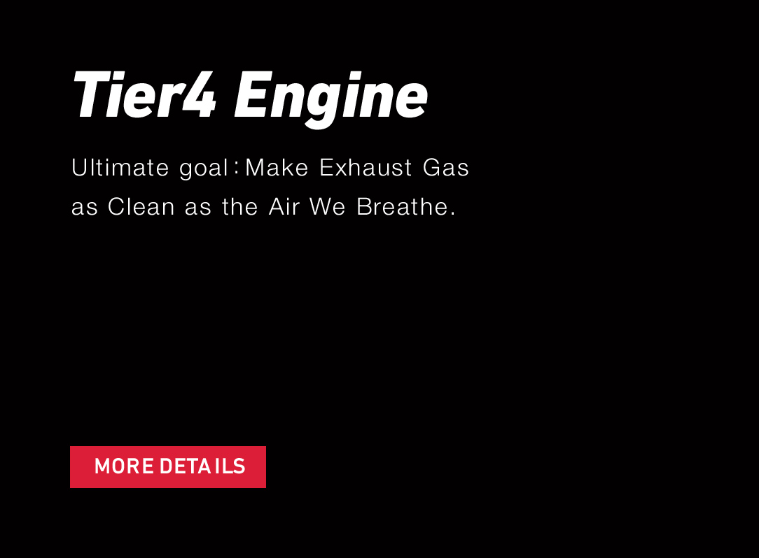 Tier4 Engine Ultimate goal:Make Exhaust Gas as Clean as the Air We Breathe.
